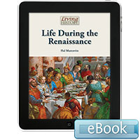 Living History: Life During the Renaissance eBook