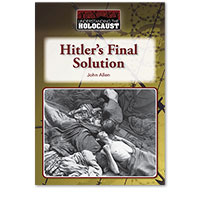 Understanding the Holocaust: Hitler's Final Solution
