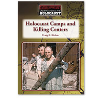 Understanding the Holocaust: Holocaust Camps and Killing Centers