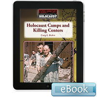 Understanding the Holocaust: Holocaust Camps and Killing Centers eBook