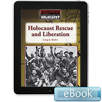 Understanding the Holocaust: Holocaust Rescue and Liberation eBook