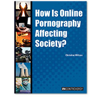 In Controversy: How Is Online Pornography Affecting Society?