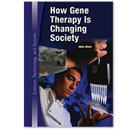 Science, Technology, and Society: How Gene Therapy Is Changing Society