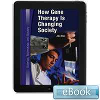 Science, Technology, and Society: How Gene Therapy Is Changing Society  eBook