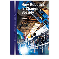 Science, Technology, and Society: How Robotics Is Changing Society