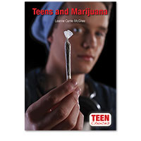 Teen Choices: Teens and Marijuana