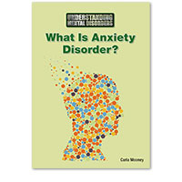 Understanding Mental Disorders: What Is Anxiety Disorder?