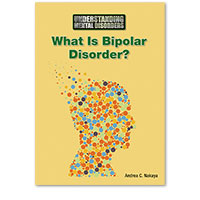 Understanding Mental Disorders: What Is Bipolar Disorder?