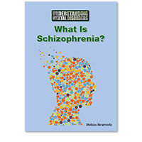 Understanding Mental Disorders: What Is Schizophrenia?