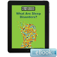 Understanding Mental Disorders: What Are Sleep Disorders? Ebook