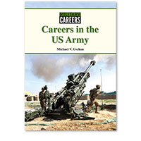 Military Careers: Careers in the US Army