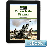 Military Careers: Careers in the US Army eBook