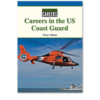 Military Careers: Careers in the US Coast Guard