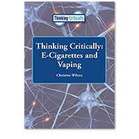 Thinking Critically: E-Cigarettes and Vaping