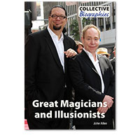 Collective Biographies: Great Magicians and Illusionists