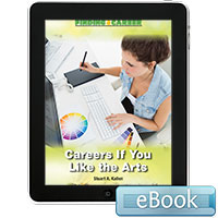 Finding a Career: Careers If You Like the Arts eBook