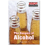 Drug Dangers: The Dangers of Alcohol