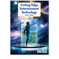 Cutting Edge Technology: Cutting Edge Entertainment Technology