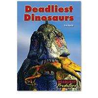 Deadliest Predators: Deadliest Dinosaurs