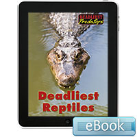 Deadliest Predators: Deadliest Reptiles eBook