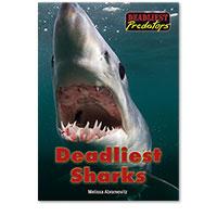 Deadliest Predators: Deadliest Sharks