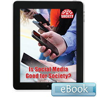 Issues in Society: Is Social Media Good for Society? Ebook