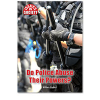Issues in Society: Do Police Abuse Their Powers?