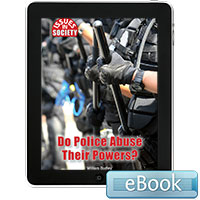 Issues in Society: Do Police Abuse Their Powers? eBook