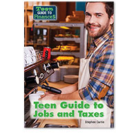 Teen Guide to Finances: Teen Guide to Jobs and Taxes