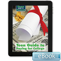 Teen Guide to Finances: Teen Guide to Paying for College eBook