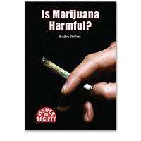 Issues in Society: Is Marijuana Harmful?