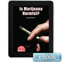 Issues in Society: Is Marijuana Harmful? Ebook