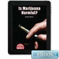 Issues in Society: Is Marijuana Harmful? Ebook