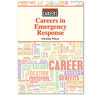 Exploring Careers: Careers in Emergency Response