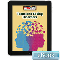 Teen Mental Health: Teens and Eating Disorders eBook