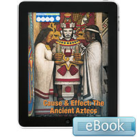 Cause & Effect: The Ancient Aztecs - eBook