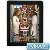 Cause & Effect: The Ancient Aztecs - eBook