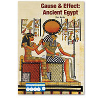 Cause & Effect: Ancient Civilizations: Cause & Effect: Ancient Egypt
