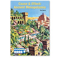 Cause & Effect: Ancient Civilizations: Cause & Effect: Ancient Mesopotamia