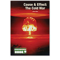 Cause & Effect: Modern Wars: Cause & Effect: The Cold War