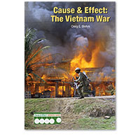 Cause & Effect: Modern Wars: Cause & Effect: The Vietnam War