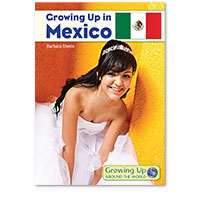 Growing Up Around the World: Growing Up in Mexico