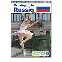 Growing Up Around the World: Growing Up in Russia