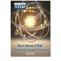 Real-World STEM: Develop Fusion Energy