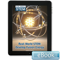 Real-World STEM: Develop Fusion Energy - eBook
