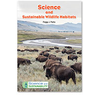 Science and Sustainability: Science and Sustainable Wildlife Habitats