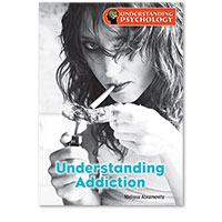Understanding Psychology: Understanding Addiction