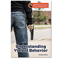 Understanding Psychology: Understanding Violent Behavior