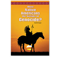 Were Native Americans the Victims of Genocide?