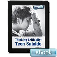 Thinking Critically: Teen Suicide - eBook
